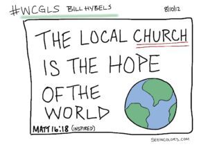 Global Leadership Summit - Bill Hybels - The local church is the hope of the world